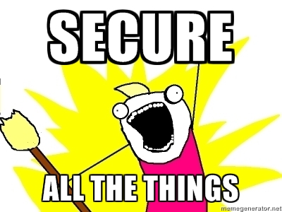Secure All The Things